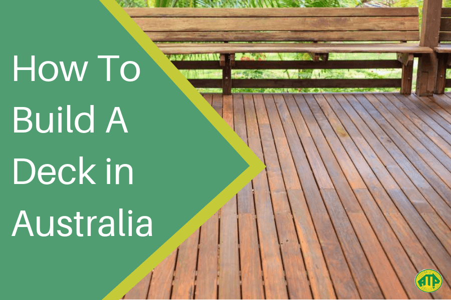 How To Build A Deck in Australia