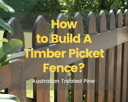How to Build A Timber Picket Fence Australia